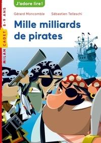Gérard Moncomble et Sébastien Telleschi - Mille milliards de pirates !.