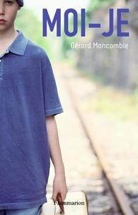 Gérard Moncomble - Moi-je.