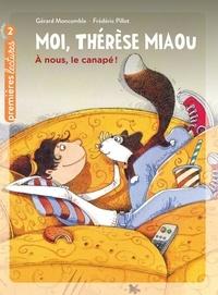 Gérard Moncomble - Moi, Thérèse Miaou  - À nous, le canapé ! CP/CE1 6/7 ans.