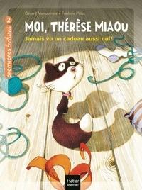 Gérard Moncomble - Moi, Thérèse Miaou - Jamais vu un cadeau aussi nul ! CP/CE1 6/7 ans.