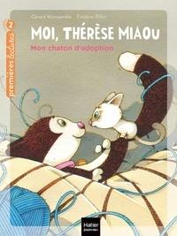 Gérard Moncomble - Moi, Thérèse Miaou - Mon chaton d'adoption CP/CE1 6/7 ans.