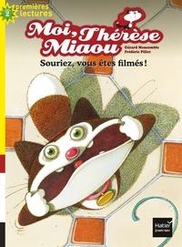 Gérard Moncomble - Moi, Thérèse Miaou - Souriez, vous êtes filmés ! CP/CE1 6/7 ans.