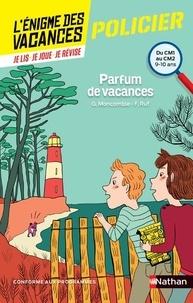 Gérard Moncomble et Fabrice Ruf - Parfum de vacances - Du CM1 au CM2.