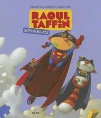 Gérard Moncomble - Raoul Taffin super-héros.