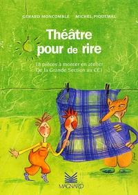 Théâtre pour de rire. 18 pièces à monter en atelier, De la Grande section au CE1.pdf
