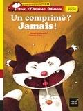Gérard Moncomble - Un comprimé ? Jamais !.