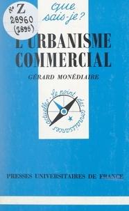Gérard Monédiaire et Paul Angoulvent - L'urbanisme commercial.