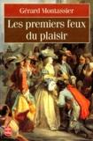 Gérard Montassier - Les premiers feux du plaisir.