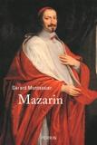 Gérard Montassier - Mazarin - L'étranger qui a fait la France.
