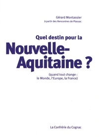 Gérard Montassier - Quel destin pour la Nouvelle-Aquitaine ? - (Quand tout change : le monde, l'Europe, la France).