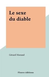 Gérard Morand - Le sexe du diable.
