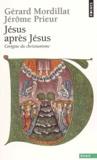 Gérard Mordillat et Jérôme Prieur - Jésus après Jésus - L'origine du christianisme.