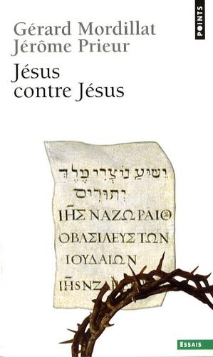 Gérard Mordillat - Jésus contre Jésus.