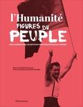 Gérard Mordillat et Danielle Tartakowsky - L'Humanité, figures du peuple - Une plongée dans les archives photographiques du journal.