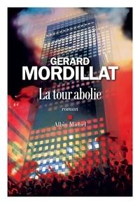 Gérard Mordillat - La Tour abolie.
