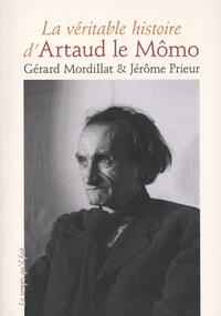 Gérard Mordillat et Jérôme Prieur - La véritable histoire d'Artaud le Mômo. 1 DVD