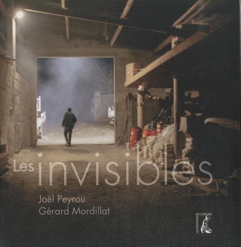 Gérard Mordillat et Joël Peyrou - Les invisibles.