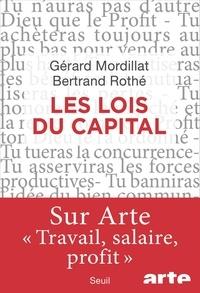 Gérard Mordillat et Bertrand Rothé - Les lois du capital.