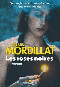 Gérard Mordillat - Les roses noires.