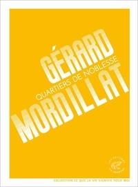 Gérard Mordillat - Quartiers de noblesse.