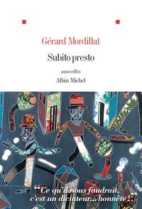 Gérard Mordillat - Subito Presto.