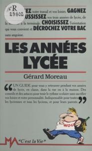 Gérard Moreau et Raoul Gouache - Les années lycée.