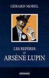 Gérard Morel - Les repères d'Arsène Lupin.