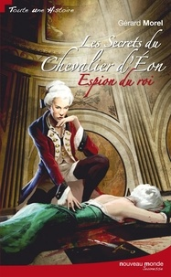 Gérard Morel - Les secrets du Chevalier d'Eon - Les trois crimes de l'ambassadeur.