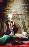 Gérard Morel - Les Secrets du chevalier d'Eon - Espion du roi.