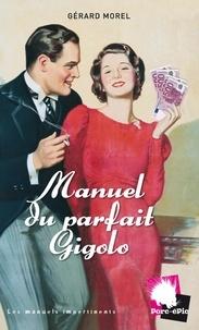 Gérard Morel - Manuel du parfait Gigolo.