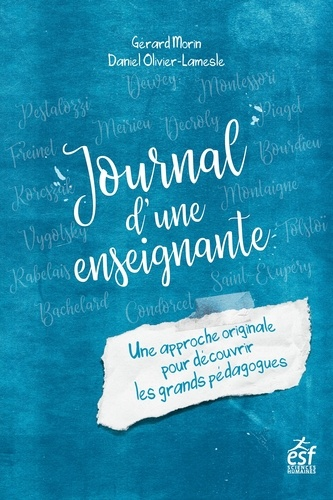 Journal d'une enseignante. Une approche originale pour découvrir les grands pédagogues
