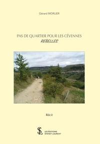 Gérard Morlier - Pas de quartier pour les Cévènnes - Rebelles.