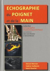 Gérard Morvan et Valérie Vuillemin - Echographie du poignet et de la main.