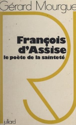 François d'Assise, le poète de la sainteté