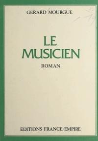 Gérard Mourgue - Le musicien.