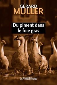 Gérard Muller - Du piment dans le foie gras.