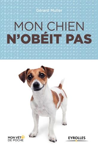Mon chien n'obéit pas - 9782212272802 - 6,99 €