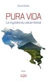 Gérard Muller - Pura vida - Le mystère du volcan Arenal.