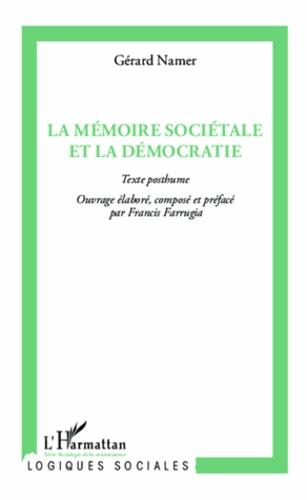Gérard Namer - La mémoire sociétale et la démocratie.