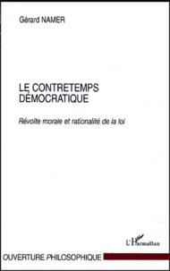 Gérard Namer - Le contretemps démocratique. - Révolte morale et rationalité de la loi.