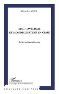 Gérard Namer - Machiavélisme et mondialisation en crise.