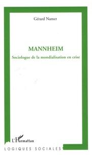 Gérard Namer - Mannheim - Sociologue de la mondialisation en crise.