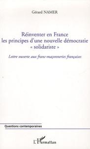 """Gérard Namer - Réinventer en France les principes d'une nouvelle démocratie """"solidariste"""" - Lettre ouverte aux franc-maçonneries françaises."""