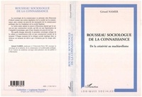 Gérard Namer - ROUSSEAU SOCIOLOGUE DE LA CONNAISSANCE. - De la créativité au machiavélisme.