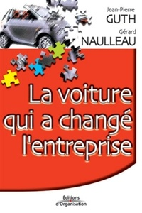 Gérard Naulleau et Jean-Pierre Guth - La voiture qui a changé l'entreprise.