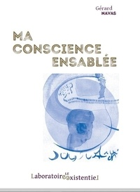 Gérard Navas - Ma Conscience ensablée.