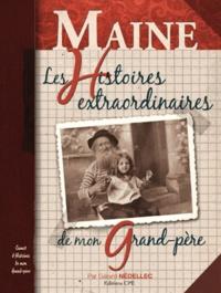 Gérard Nédellec - Maine - Les histoires extraordinaires de mon grand-père.
