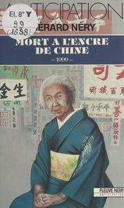 Gérard Néry - Mort à l'encre de Chine - 1999.