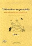 Gérard Neuville - Littérature au quotidien, cycle 3 - Entrer dans le texte par le questionnement.