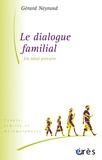 Gérard Neyrand - Le dialogue familial - Un idéal précaire.